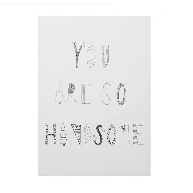 You Are So Handsome Art Print - Donna Wilson